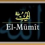 EL-MÜMİT esması ve zikrinin faydaları