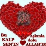 Bu Kalp Senin Aşkınla dolu ALLAH'IM!...