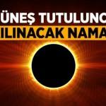 Küsûf ve Husuf Namazı(Güneş ve  Ay tutulmasında kılınıcak namazlar)
