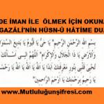 İmam Gazâli'nin Hüsn-ü Hâtime  Duası(Son nefeste iman üzere ölmek için)