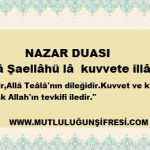 NAZAR DUASI (Elindeki nimetin devamlı kalmasını isteyen okusun)
