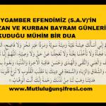 Peygamber Efendimiz(s.a.v)'in Ramazan ve kurban bayramında okuduğu mühim bir Dua