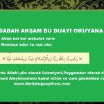 Allah sabah akşam bu duayı okuyana bol bol mükafat verir