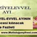 CEMÂZİYEL-EVVEL AYI'NIN 21 NCİ GECESİ KILINACAK NAMAZ