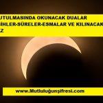 Ay Tutulmasında okunacak dualar ve Tesbihler ve Kılınacak Namaz